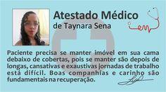 Esse é seu atestado médico, Taynara!