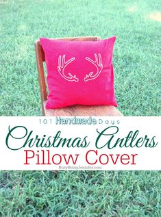 101 Handmade Days: Christmas Antlers Pillow - Busy Being Jennifer