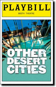 Google Image Result for http://upload.wikimedia.org/wikipedia/en/3/32/Other_Desert_Cities_Broadway_Playbill.jpg