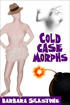 Cold Case Morphs by Barbara Silkstone  http://austenauthors.net/barbara-silkstone/