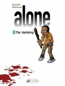 Graphic novel book review. Where were you when The Vanishing happened? Alone by Bruno Gazzotti and Fabien Vehlmann. Nominated for the Stan Lee Excelsior Award 2015.