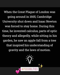 #Possibilities #COVID19#thoughtfortheday Great Plague Of London, Isaac Newton, Cambridge University, Go Around, Garden Trees, Calculus, Allegedly, Inventions, Shit Happens