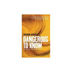 Dangerous to Know : Natalie King, Forensic Psychiatrist (Paperback) (Anne Buist)
