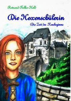 Leseproben für junge Schmökerfreaks: Die Hexenschülerin von Rotraud Falke-Held