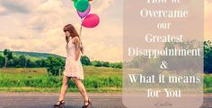 How to overcome past disappointments