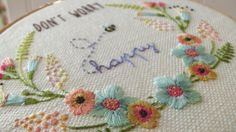 Embroidery: Don't worry, bee happy.