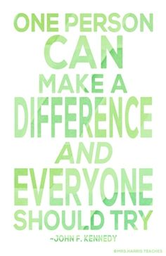 """""""One Person Can Make a Difference and Everyone Should Try"""" Free Poster Download - You can get it printed at Staples for only $1 to $2!"""