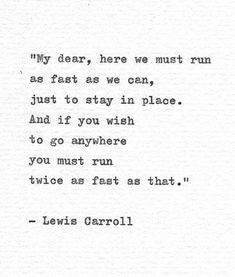 Items similar to Lewis Carroll Hand Typed Print 'Run Twice As Fast' Alice in Wonderland Literature Print Vintage Typewriter Gift Book Quote The Red Queen on Etsy Rise Quotes, Dark Quotes, Typed Quotes, Words Quotes, Poem Quotes, Sayings, Qoutes, All The Bright Places Quotes, Red Queen Quotes