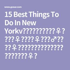 15 Best Things To Do In New Yorkv🦋🦋👑👙💄💍👋🧜🏿‍♀️🧜🏿‍♀️🧚🏿‍♀️🧟‍♂️🧝🏼‍♀️🤴🏻👩‍⚖️👨‍🚒👩‍⚖️👩🏾‍🚀🧚🏿‍♀️