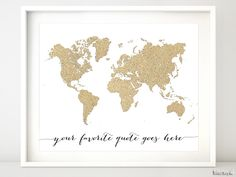 "Custom quote - Gold glitter world map available in sizes from 7x5"" to 60x40"" #diy #nursery #WorldMap #PrintableArt #WorldMapCalendar #gold #PrintableDecor #GoldBlackWhite #printable #CustomQuote"
