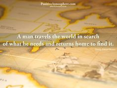 A man travels the world in search of what he needs and returns home to find it