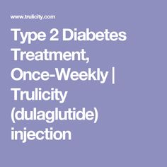 Type 2 Diabetes Treatment, Once-Weekly | Trulicity (dulaglutide) injection