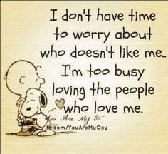 I don't have time to worry about the people who don't like me.... Love xxx