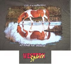Life is a Reflection of What We Believe Horse Shirt