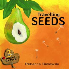 Mummy Nature: Travelling Seeds by Rebecca Bielawski Paperback, Large Type) for sale online How Plants Grow, Kids Book Series, Series 3, Children's Picture Books, Free Kindle Books, Book Cover Design, Teaching Kids, Childrens Books, My Books