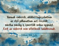 Földvári-Oláh Csaba #idézet Poem Quotes, Poems, Canning Tips, Who You Love, Sad, Life, Touch, Google, Poetry