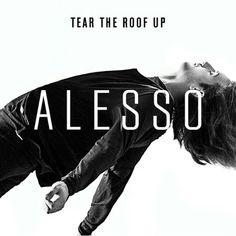 Tear The Roof Up - Alesso