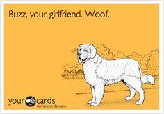 Free, Movies Ecard: Buzz, your girlfriend. Woof.