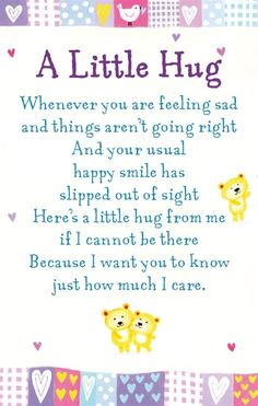 Love & hug Quotes : Heartwarmers A Little Hug Keepsake Card & Envelope x Code www. - Quotes Sayings Hugs And Kisses Quotes, Hug Quotes, Words Quotes, Life Quotes, Truth Quotes, Family Quotes, Qoutes, Special Friend Quotes, Best Friend Quotes