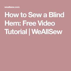 How to Sew a Blind Hem: Free Video Tutorial | WeAllSew