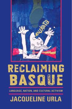 Reclaiming Basque: Language, Nation, and Cultural Activism