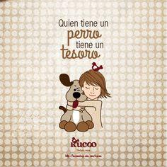 Quien tiene un perro tiene un tesoro #frases #RefranCaninoKucoo