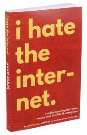 Obviously I don't hate the internet, but this sounds like a very interesting book. Dwight Garner Review: When the Digital World Is Judging Your Every Thought - NY Times.