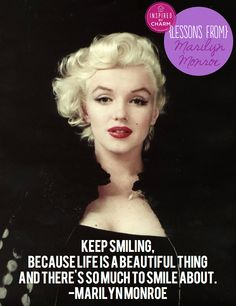 There's so much to smile about :-) Lessons From: Marilyn Monroe via inspired by charm