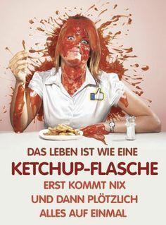 Das Leben ist wie eine Ketchup-Flasche - http://www.dravenstales.ch/das-leben-ist-wie-eine-ketchup-flasche-2/