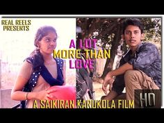 A LOT MORE THAN LOVE HD - SILENT SHORT FILM 2015 By Saikiran karukola