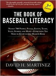 The Book of Baseball Literacy by David H. Martinez