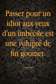 #quotes, #citations, #pixword, #courteline