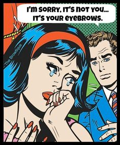 Eyebrows, they're important :)