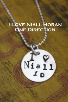 I Love Niall  Necklace One Direction Pendant 1D Niall by tagsoup, $12.00 @Tay Rich My bday is coming... Hint hint!!