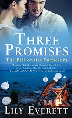Three Promises: The Billionaire Bachelors by Lily Everett #contemporary #romance #books
