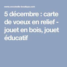5 décembre : carte de voeux en relief - jouet en bois, jouet éducatif