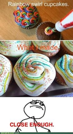 lol Those look so good, but I know I'd create the bottom cupcakes :|
