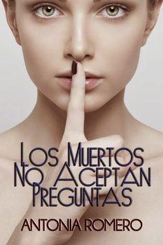 Con el alma prendida a los libros: Los muertos no aceptan preguntas (Antonia Romero)