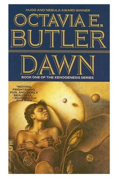 Dawn by Octavia Butler....one of the books on the list of those that were totally surprising....