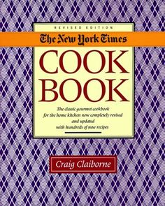 New York Times Cookbook by Craig Claiborne, http://www.amazon.com/dp/0060160101/ref=cm_sw_r_pi_dp_M-Hcrb0RS7Q2A