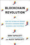 Blockchain Revolution: How the Technology Behind Bitcoin Is Changing Money ... - Don Tapscott, Alex Tapscott - Google Books