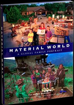 Material World-shows what the families have in their houses around the world-kids love this book!