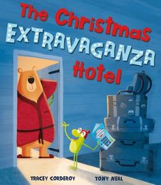 The Christmas Extravaganza Hotel by Tracey Corderoy & Tony Neal is a heartwarming story about 2 animals who have different Christmas expectations! Christmas Books For Kids, Childrens Christmas, A Christmas Story, Cosy Christmas, Christmas Ideas, Best Children Books, Childrens Books, New Children's Books, Good Books