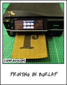 Printing on Burlap!  Who knew!?!?!?!