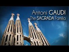 Antoni GAUDI - La SAGRADA Familia - YouTube