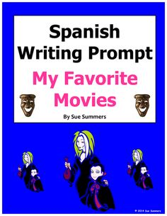 Spanish Writing Prompt - My Favorite Movies - Mis Películas Favoritas