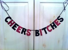 CHEERS Bitches Glitter Banner in Hot Pink & Black / by HawthorneAve on Etsy. Fun decoration for your next bachelorette party!