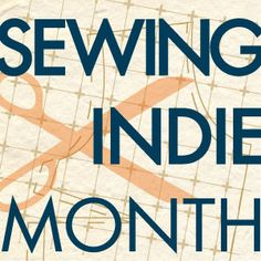 Sewing Indie Month, a month long sewalong and celebration