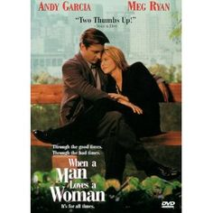 WHEN A MAN LOVES A WOMAN ~ I LOVE ANDY GARCIA