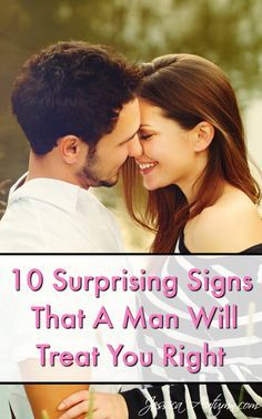 Do you know what a good man actually look like? To help you spot the jerks, here are 10 surprising signs that a man will treat you right.